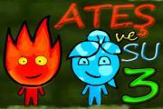 Ateş ve Su 3